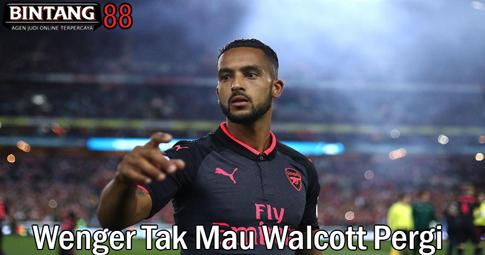 Wenger Tak Mau Walcott Pergi