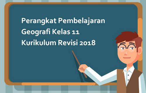 Perangkat Pembelajaran Geografi Kelas 11 Kurikulum Revisi 2018