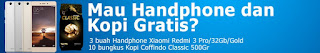 Gratis 3 buah handphone Xiaomi Redmi 3 Pro dan 10 bungkus Kopi Coffindo Classic 500Gr GRATIS