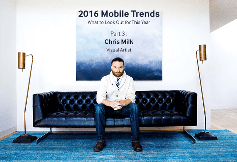 Chris Milk, 2016 Mobile Trends