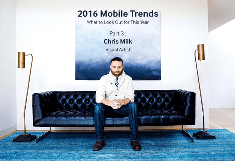 Chris Milk, 2016 Mobile Trends