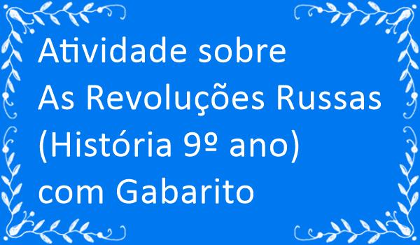 atividade-sobre-as-revolucoes-russas-historia-9-anos-com-gabarito