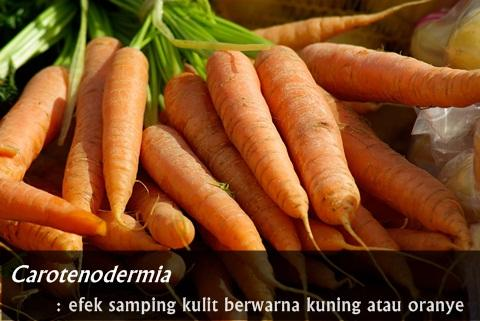 efek samping carotenodermia ditandai kulit berwarna kuning atau oranye
