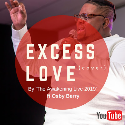 Download Mp3: The Awakening Live 2019 ft Osby Berry – Excess Love Cover
