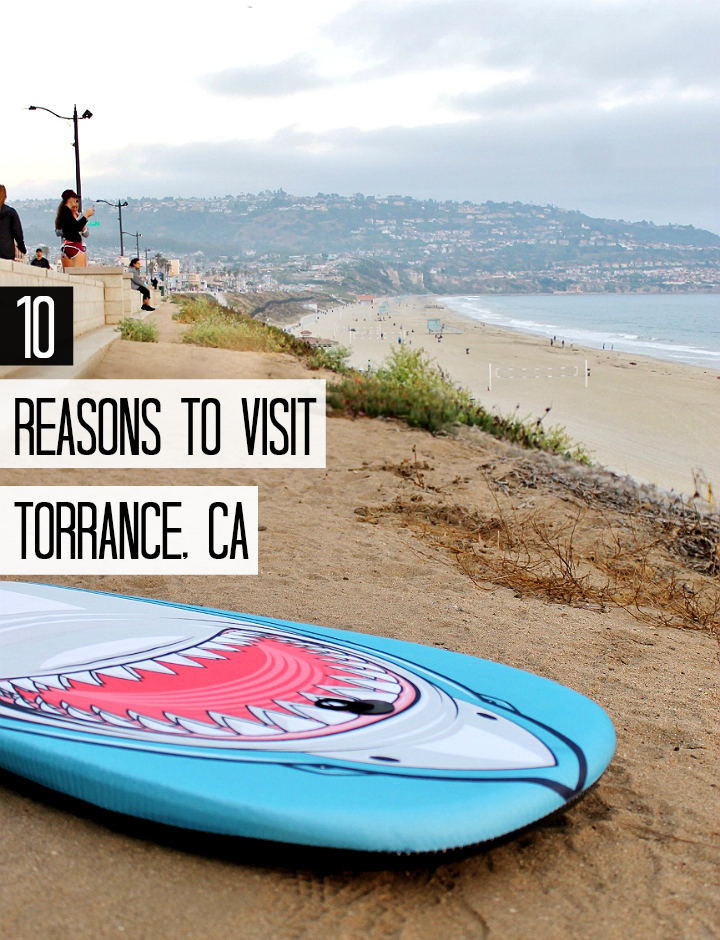 10 Reasons to Visit Torrance, CA on your next trip to Southern California. #DiscoverTorrance #AD