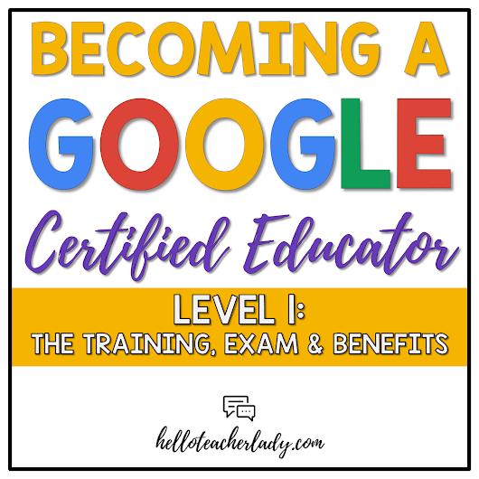 Becoming a Google Certified Educator: Level 1 — The Training, Exam and Benefits