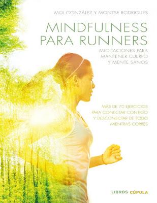 LIBRO - Mindfulness para runners  Moi Gonzalez & Montse Rodrigues  (Cupula - 6 Septiembre 2016)  BIENESTAR & COACHING  Edición papel & digital ebook kindle  Comprar en Amazon España