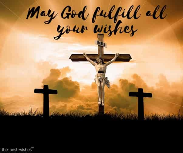 jesus christ cross image may god fulfill all your wishes