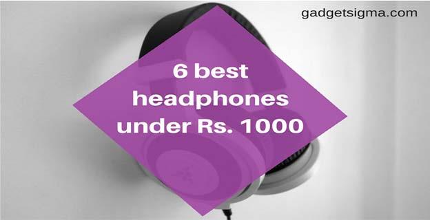 Best Headphones Under Rs. 1000 in 2018