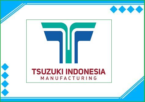 Lowongan PT Tsuzuki Indonesia Kawasan KIIC Karawang Tamatan SMASMK sederajat