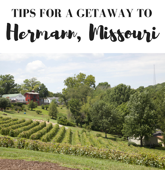 Tips for a Getaway to Hermann, Missouri