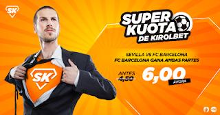 Kirolbet superkuota liga Sevilla vs Barcelona 31 marzo