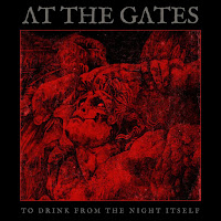"At the Gates - ""To Drink from the Night Itself"""