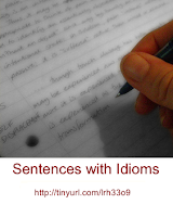 Sentences with idioms.