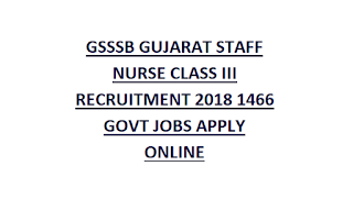GSSSB GUJARAT STAFF NURSE CLASS III RECRUITMENT 2018 1466 GOVT JOBS APPLY ONLINE