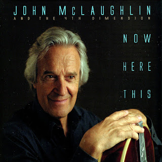 John McLaughlin And The 4th Dimension – 2012 - Now Here This