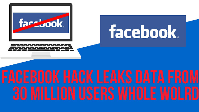 Facebook hack leaks data from 30 million users whole world