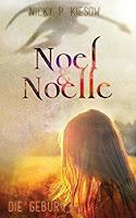 http://aryagreen.blogspot.de/2017/01/noel-noelle-teil-1-von-nicky-p-kiesow.html