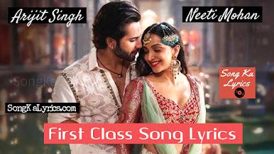 kalank-first-class-lyrics-song-by-arijit-singh-neeti-mohan-kiara-advani-varun-dhawan