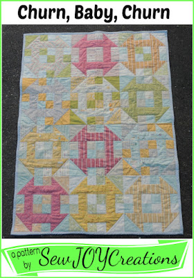 Churn, Baby, Churn baby quilt pattern by Sew JOY Creations