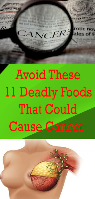 Avoid These 11 Deadly Foods That Could Cause Cancer #healthnaturalremedies