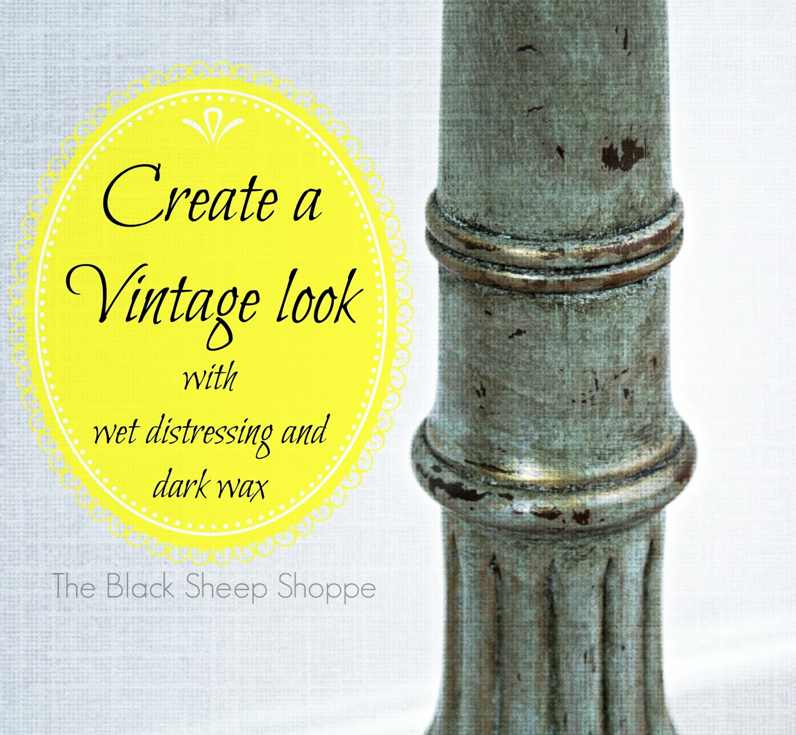 Create a vintage look with wet distressing and dark wax.