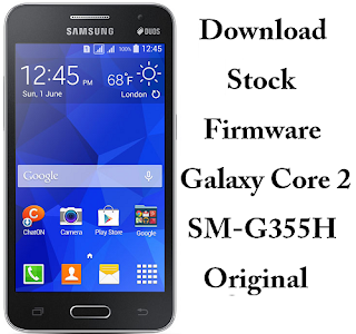 Download Stock Firmware Galaxy Core 2 SM-G355H Original
