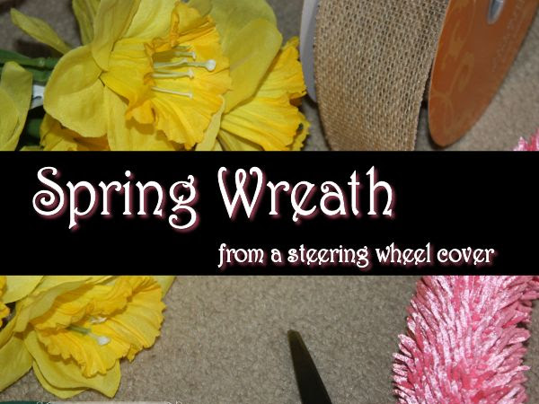 My Spring Wreath from a Steering Wheel Cover? Yep
