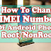 HOW TO CHANGE IMEI NUMBER OF ANDROID SMARTPHONE [ROOT/NON-ROOT]