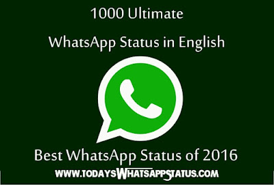 1000 Ultimate Status for WhatsApp in English - Best WhatsApp Status of 2016