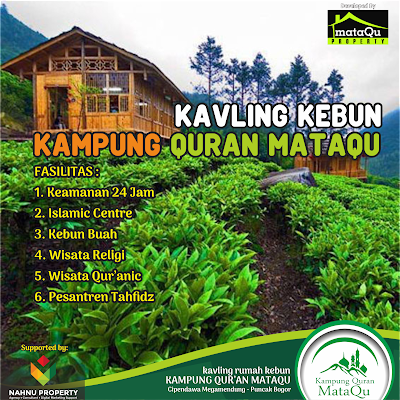 Kampung Quran MataQu - Investasi Kavling Agrowisata di Puncak