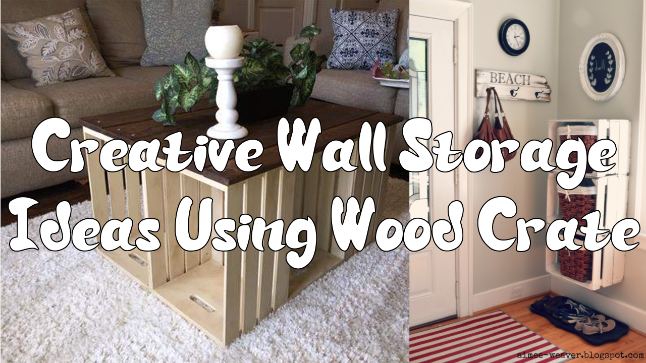 5 Creative Wall Storage Ideas Using Wood Crate