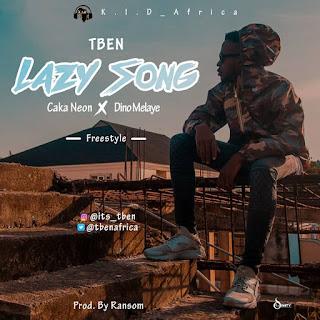 VIDEO: TBen Ft. Dino Melaye x Caka Neon - Lazy Song