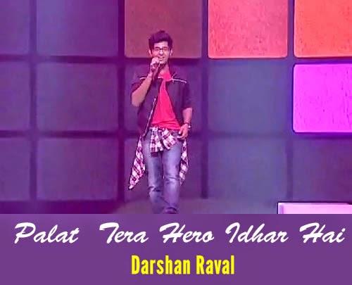 Darshan Raval - Palat Tera Hero Idhar Hai
