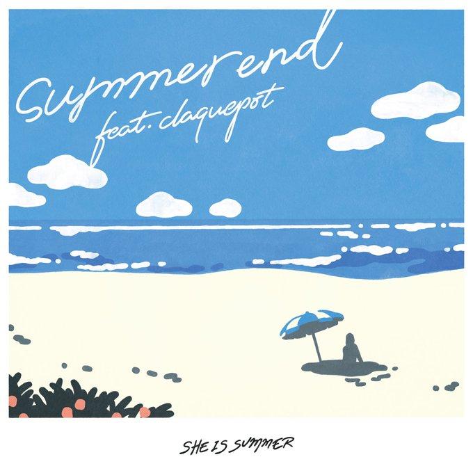 SHE IS SUMMER - summer end feat.claquepot [2020.07.15+MP3+RAR]