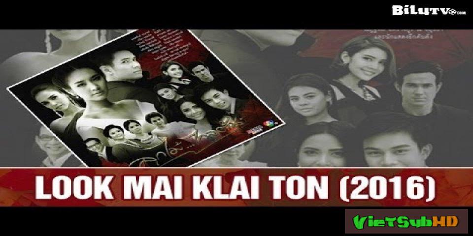 Phim Hậu Sinh Khả Úy Hoàn Tất (15/15) VietSub HD | Look Mai Klai Ton 2016