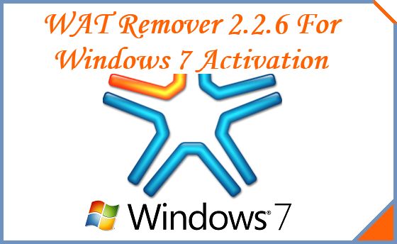 WAT Remover 2.2.6 For Windows 7 Activation