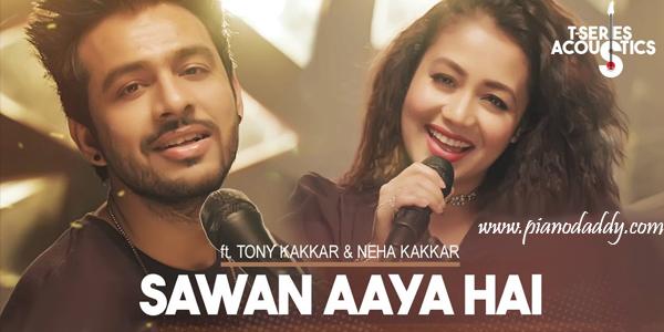 Sawan Aaya Hai (Tony Kakkar, Neha Kakkar) Piano Notes