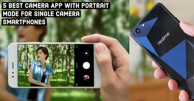 5 Best Camera App With Portrait Mode For Single Camera Smartphones