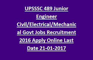 UPSSSC 489 Junior Engineer Civil, Electrical, Mechanical Govt Jobs Recruitment Notification 2016 Apply Online Last Date 21-01-2017
