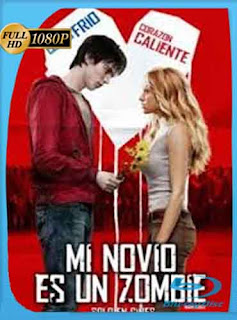 Mi Novio Es Un Zombie (2013) HD [1080p] latino[GoogleDrive]RijoHD
