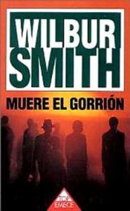 Muere el gorrión – Wilbur Smith