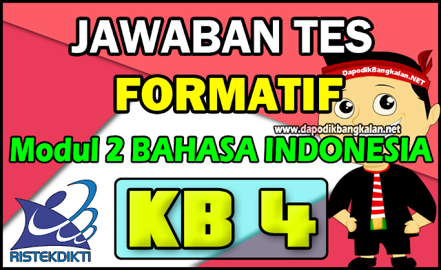 Jawaban Test Formatif Modul 2 KB 4 Bahasa Indonesia