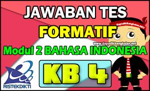 Jawaban Test Formatif Modul 2 Bahasa Indonesia KB 4 Daring PPG