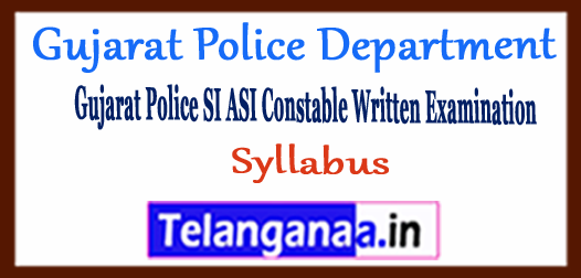 Gujarat Police Department SI ASI Constable Syllabus 2018