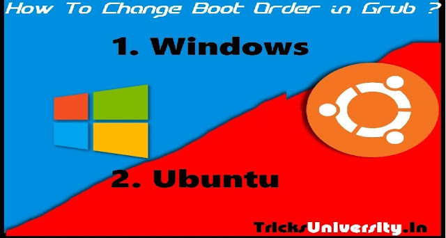 How To Change Grub Boot Order in Ubuntu ?