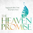A Review of The Heaven Promise: Engaging the Bible's Truth About Life To Come by Scot McKnight