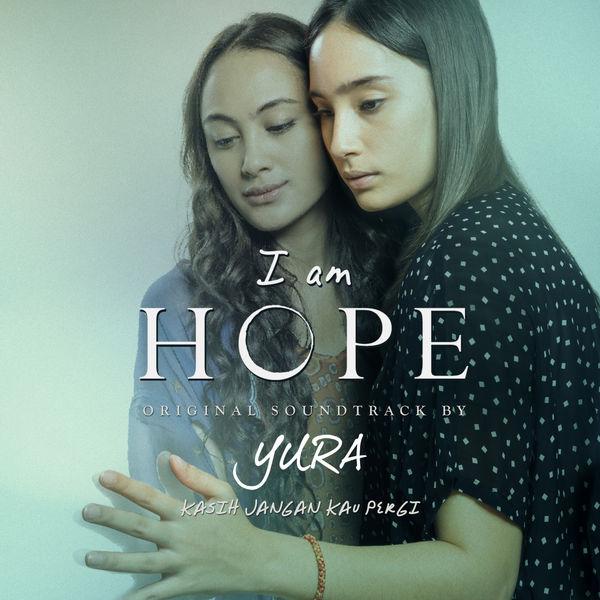 """Yura Yunita - Kasih Jangan Kau Pergi (From """"I Am Hope"""")"""