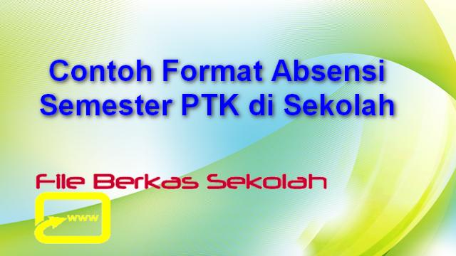 Contoh Format Absensi Semester PTK di Sekolah