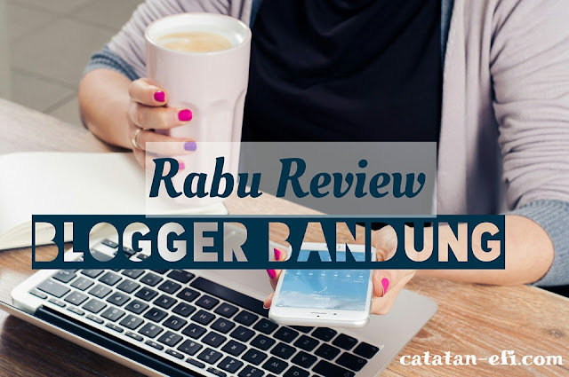 http://www.catatan-efi.com/2016/02/rabu-review-blog-duo-r-blogger-bandung.html